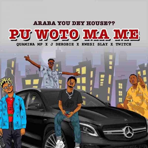 Pu Woto Ma Me (feat. J.Derobie,Kwesi Slay & Twitch)