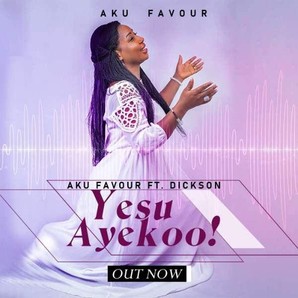 Yesu Ayekoo (feat. Dickson)