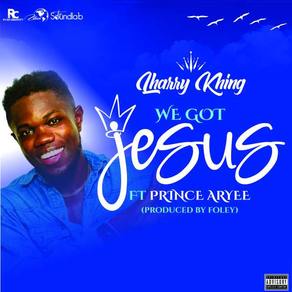 We got Jesus (feat. Prince Aryee)