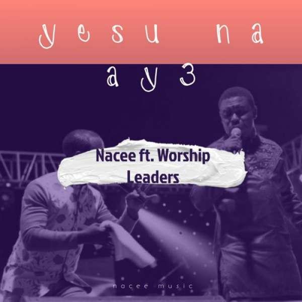 Yesu Na Ay3 (feat. Worship Leaders)