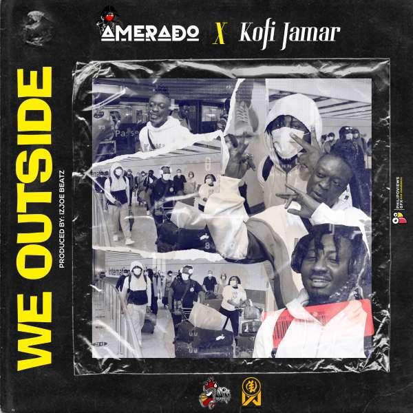 We Outside(feat. Kofi Jamar)