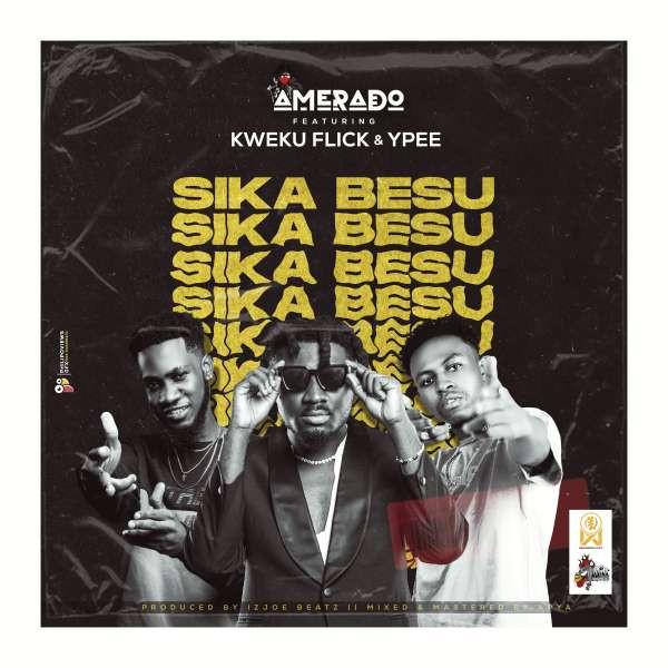 Sika Besu(feat. Kweku Flick, YPee)